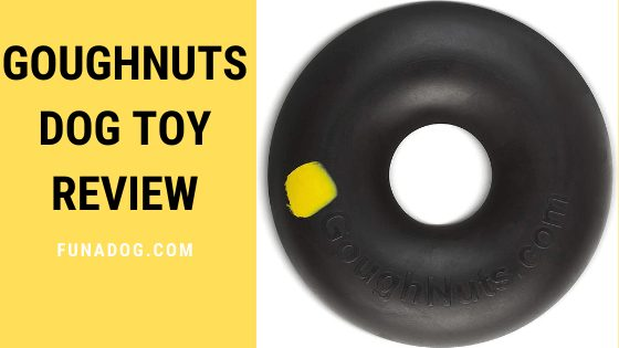Goughnuts Dog Toy Review : Designed For Power Chewers Dogs